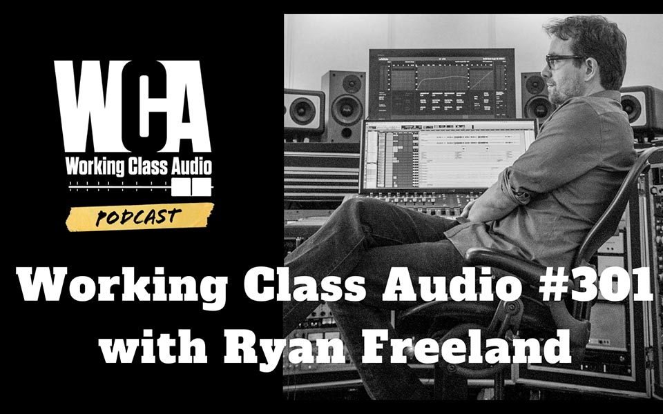 Ryan Freeland Podcast - Working Class Audio
